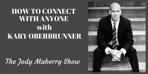 Kary Oberbrunner Igniting Souls How to connect with anyone