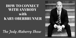 How to Connect With Anyone with Kary Oberbrunner