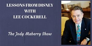 Lessons from Disney with Lee Cockerell
