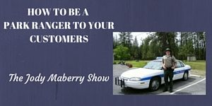 How to be a park ranger to your customers