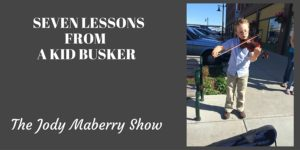 Seven Lessons from a Kid Busker