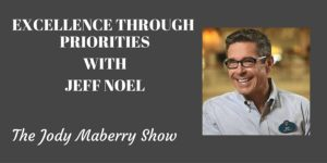 Excellence Through Priorities with Jeff Noel