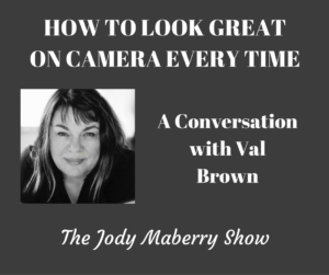 Val Brown How to Look Great on Camera Every time