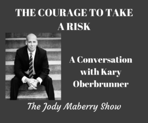 The Courage to Take a Risk with Kary Oberbrunner