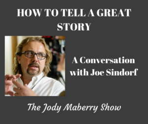 Joe Sindorf How to tell a great story