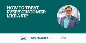 How to Treat Every Customer Like a VIP