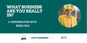 What Business are You Really In? with Jesse Cole
