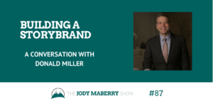 Building a StoryBrand with Donald Miller