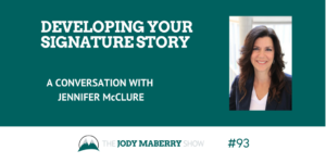 Developing Your Signature Story with Jennifer McClure