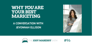 Why YOU are Your Best Marketing
