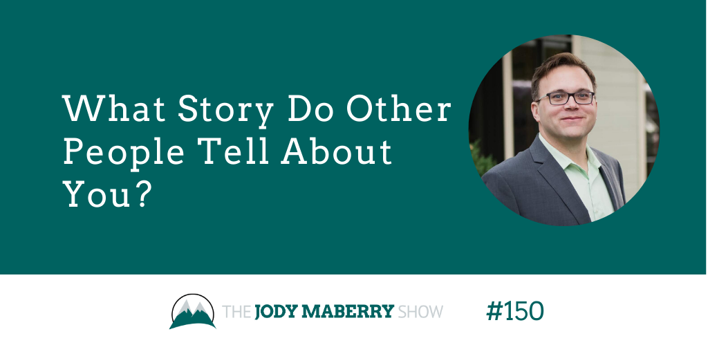 What story do other people tell about you