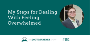 my steps for dealing with feeling overwhelmed