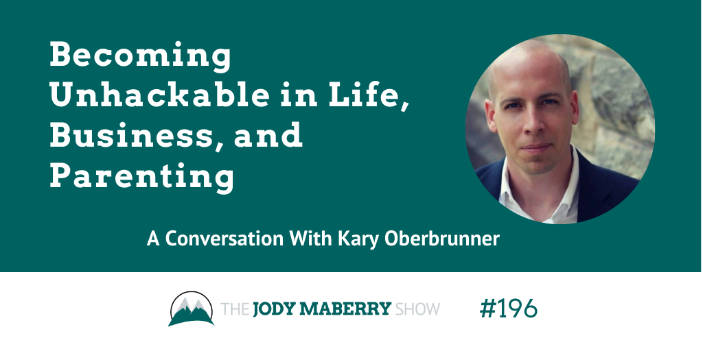 becoming unhackable with kary oberbrunner