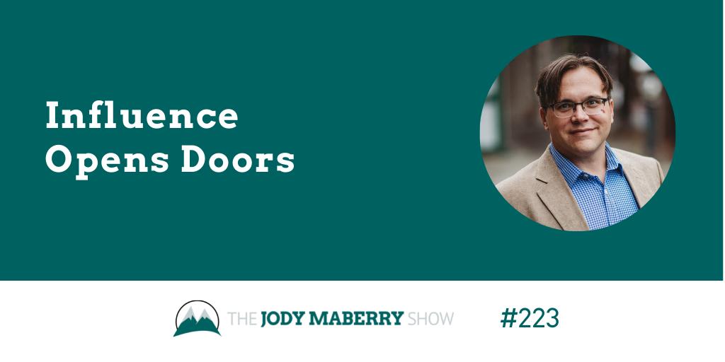 Influence Opens Doors
